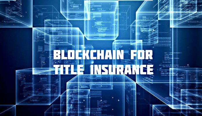 Blockchain for Title Insurance